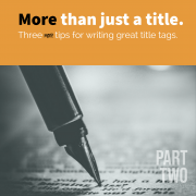 More than just a title tag. 3 more ways to optimize the title tag for greatness.